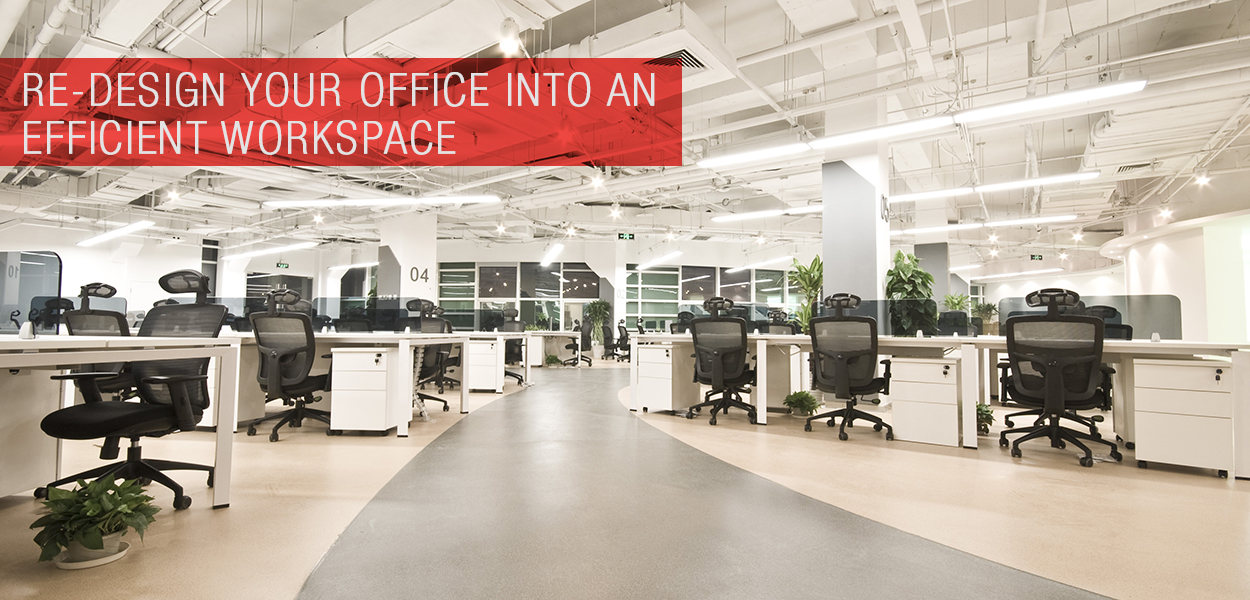 Re design your office into an efficient workspace for Redesign your office