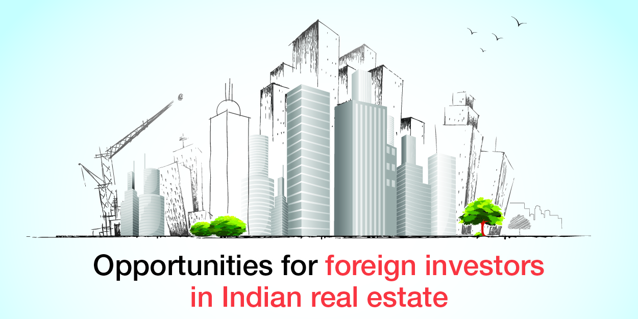 Opportunities for foreign investors in Indian real estate