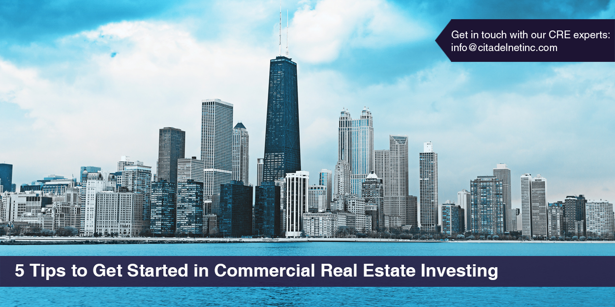 5 Tips to Get Started in Commercial Real Estate Investing