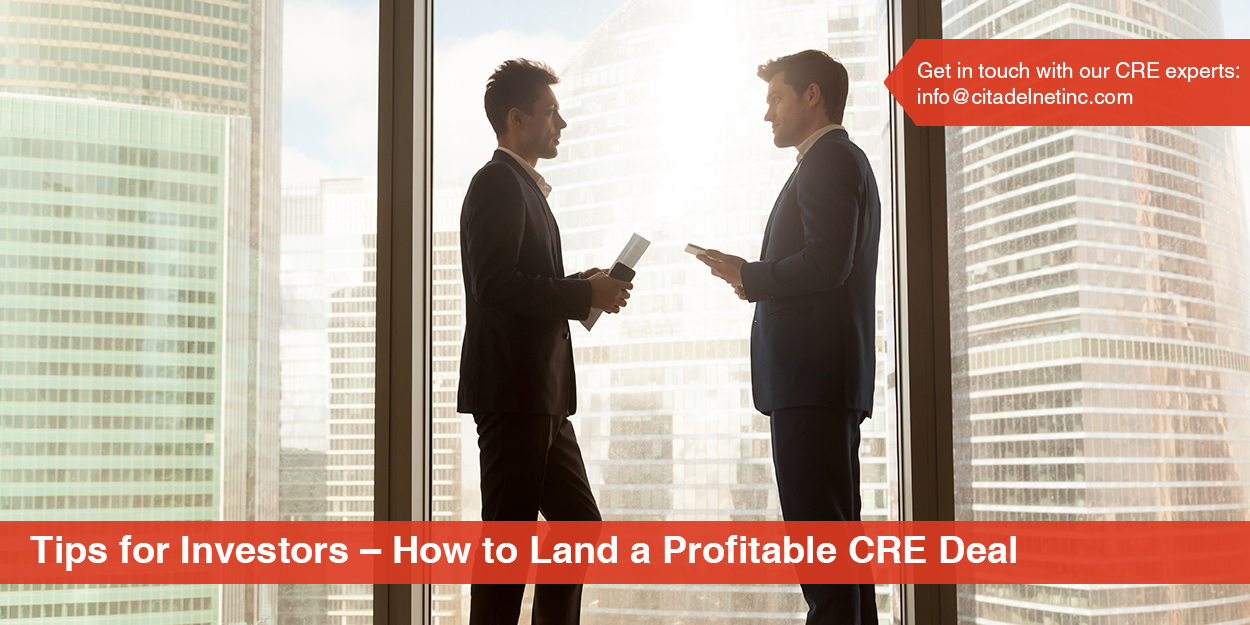 Tips for Investors – How to Land a Profitable CRE Deal